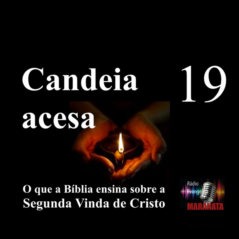 CANDEIA ACESA Ep. 19