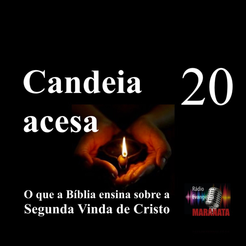 CANDEIA ACESA Ep. 20