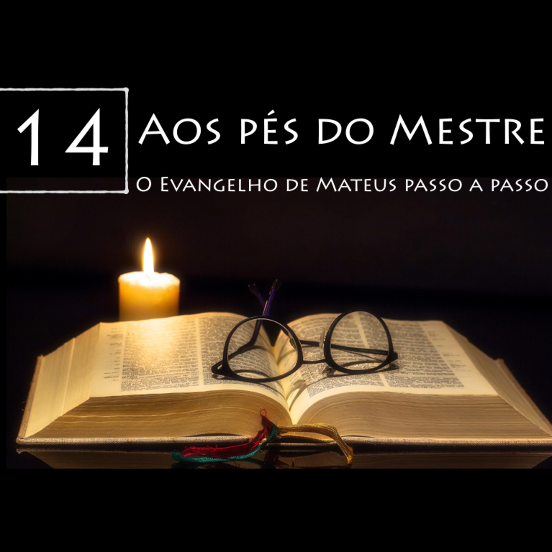 AOS PÉS DO MESTRE, Ep. 14