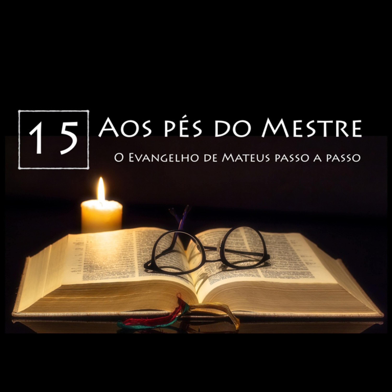 AOS PÉS DO MESTRE, Ep. 15