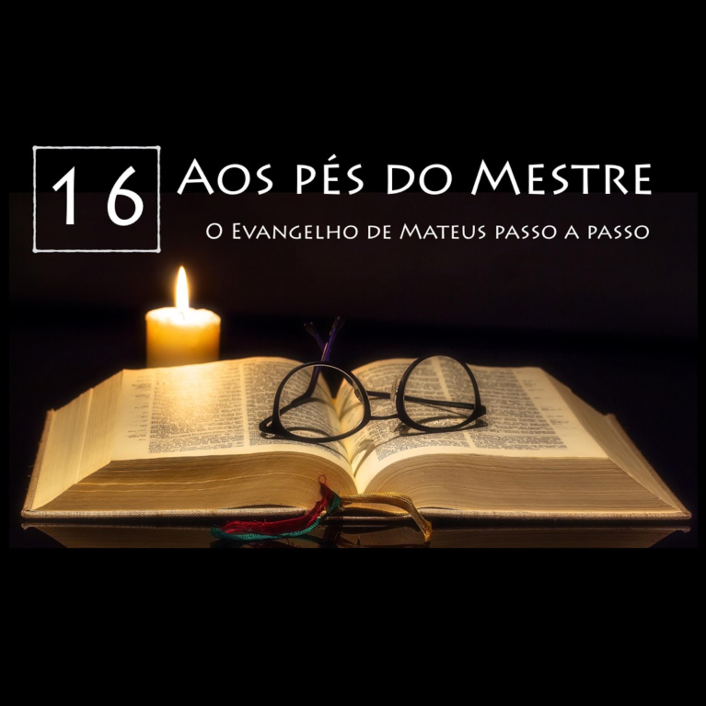 AOS PÉS DO MESTRE, Ep. 16