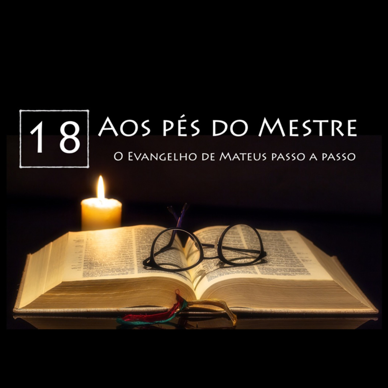 AOS PÉS DO MESTRE, Ep. 18