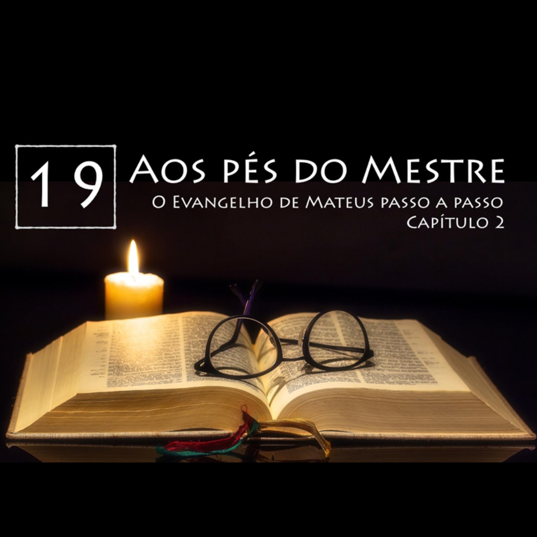 AOS PÉS DO MESTRE, EP. 19