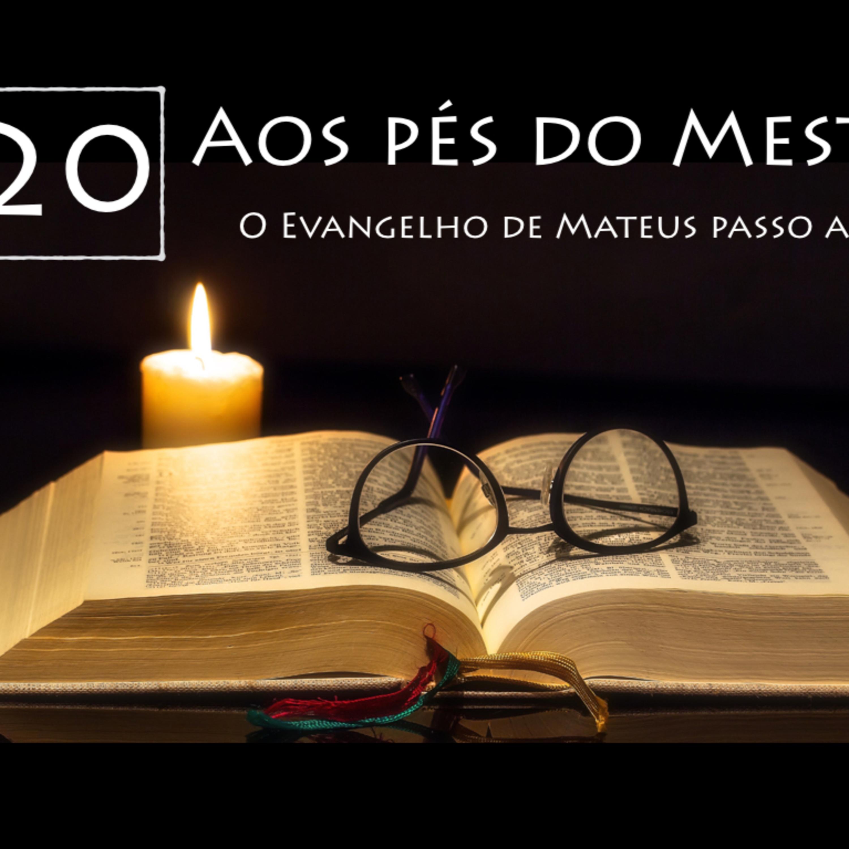 AOS PÉS DO MESTRE, Ep. 20