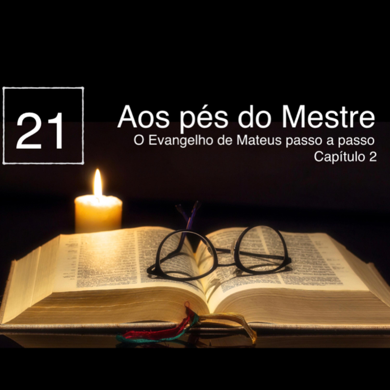 AOS PÉS DO MESTRE, Ep. 21