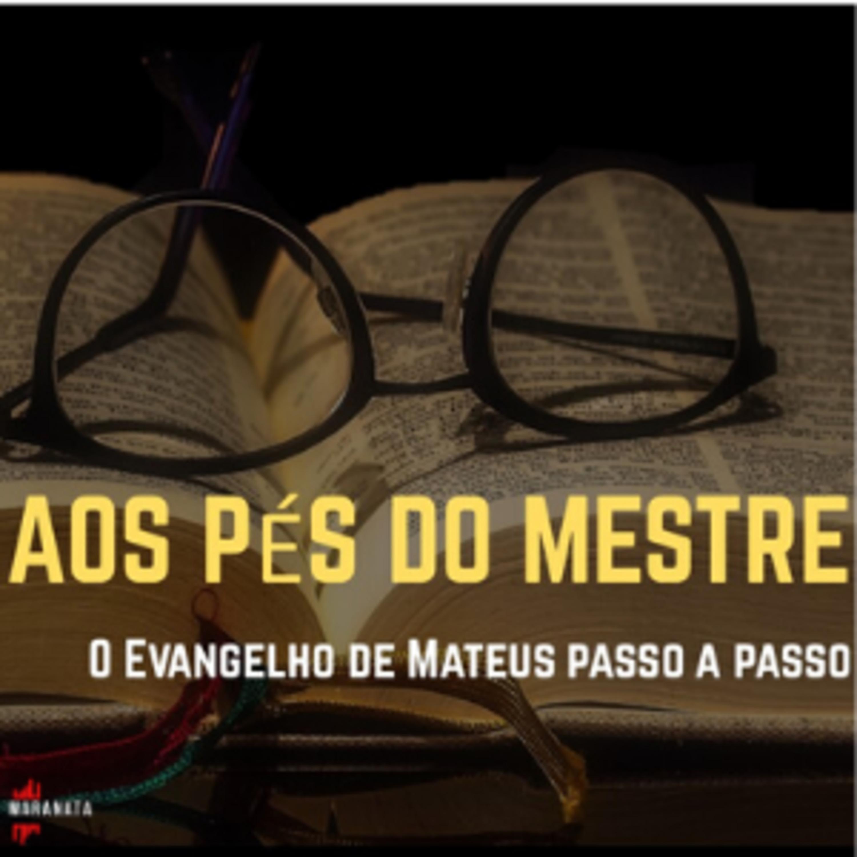 AOS PÉS DO MESTRE, Ep. 07