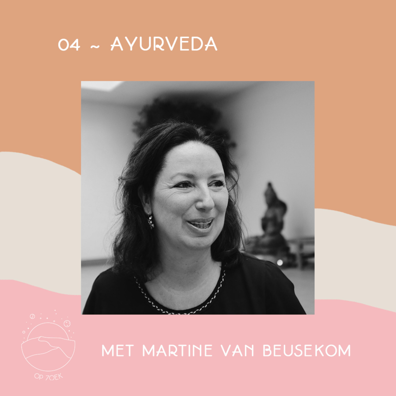 Ayurveda: eeuwenoude gezondheidsleer met Martine van Beusekom