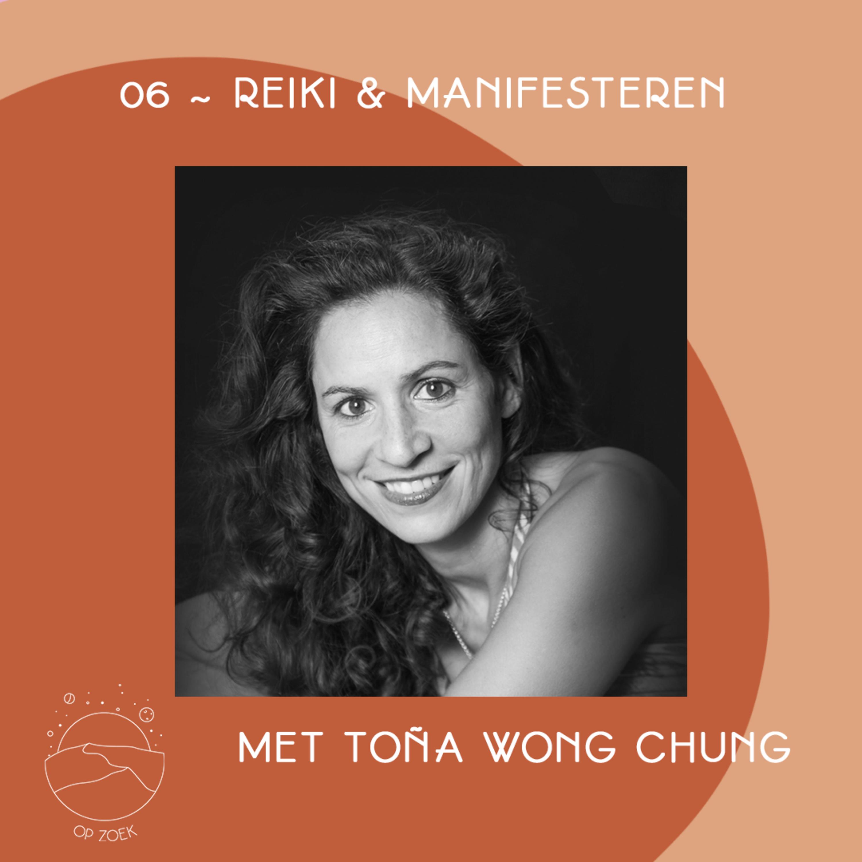 Reiki & Manifesteren met Toña Wong Chung
