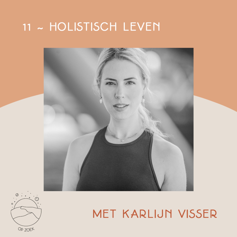 Holistisch leven met Karlijn Visser