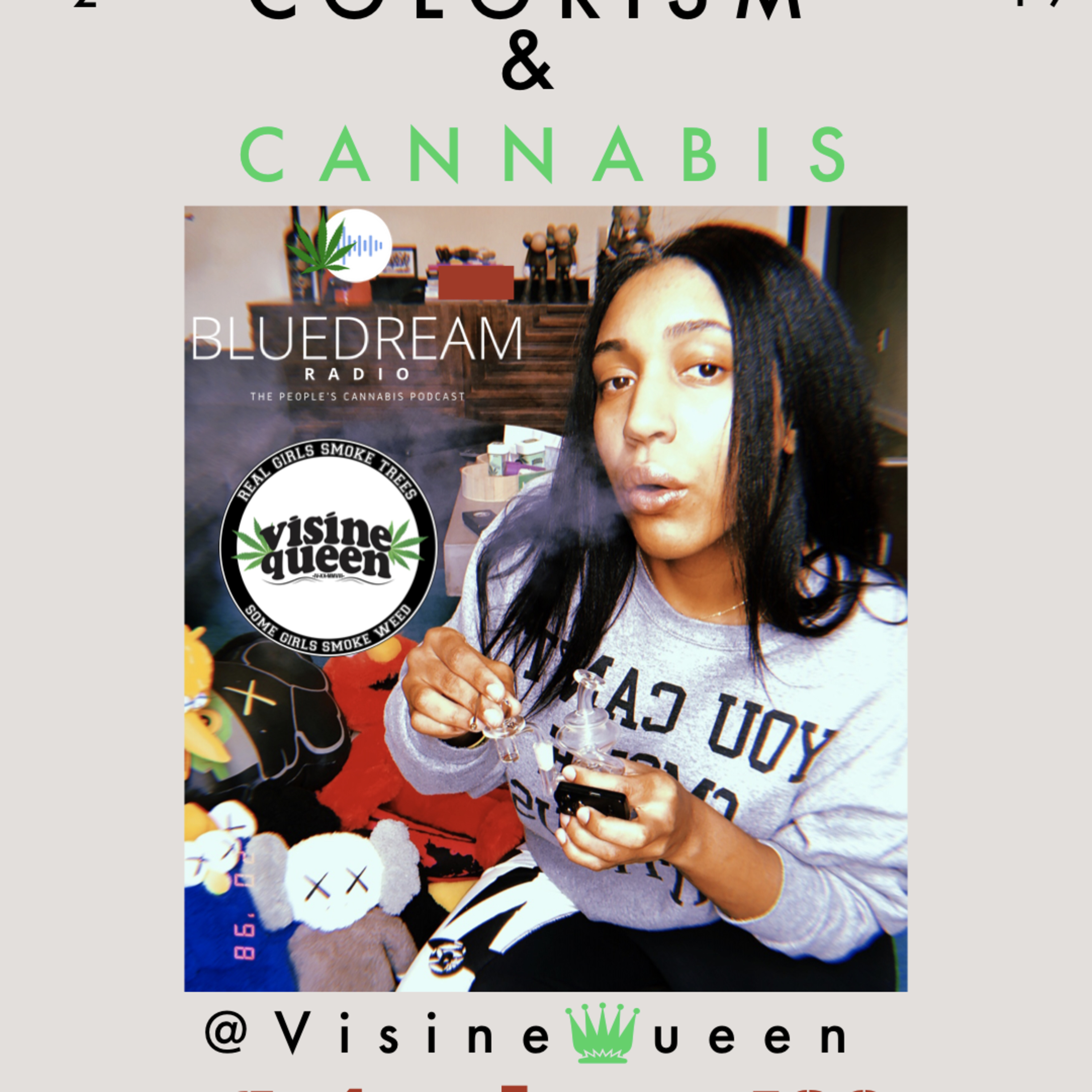 Colorism and Cannabis: The journey of an Afro-Latina Cannapreneur w/ @visinequeen