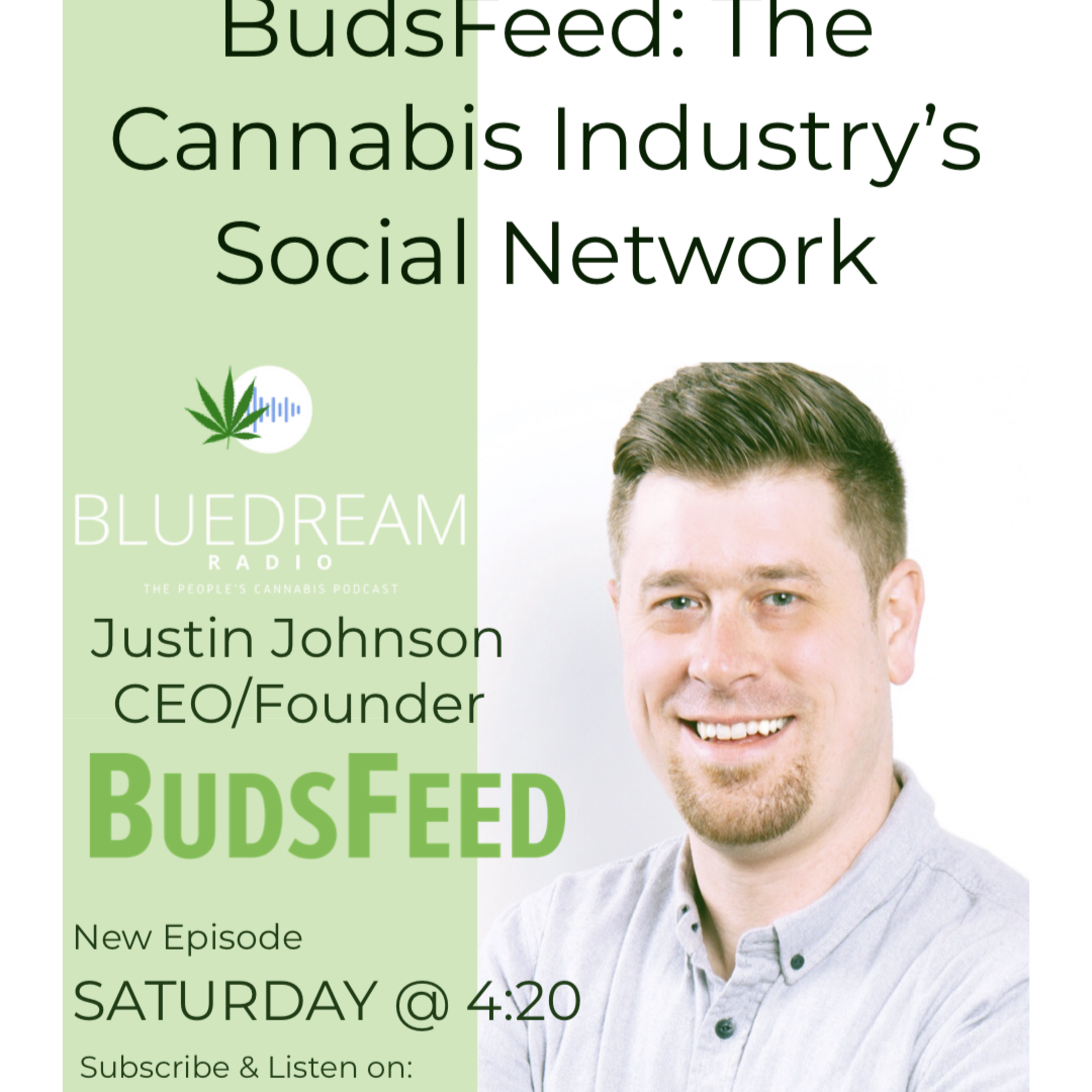 BudsFeed: The Cannabis Industry's Social Network w/ Justin Johnson CEO/FOUNDER BudsFeed