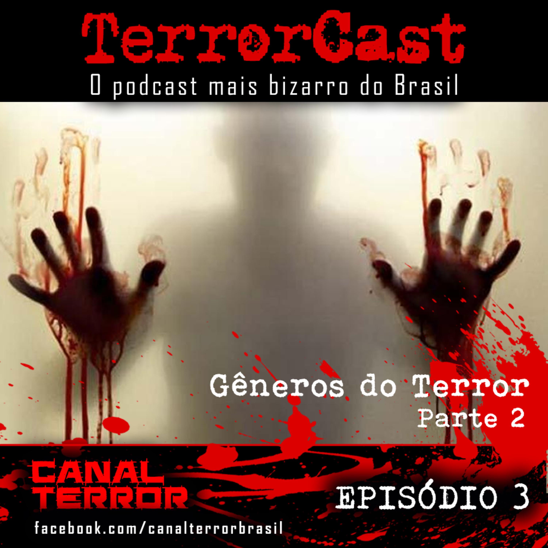 TerrorCast - Episódio 3 - Gêneros do Terror - Parte II