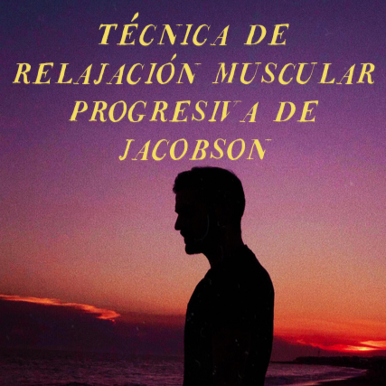 Técnica de relajación muscular progresiva de Jacobson