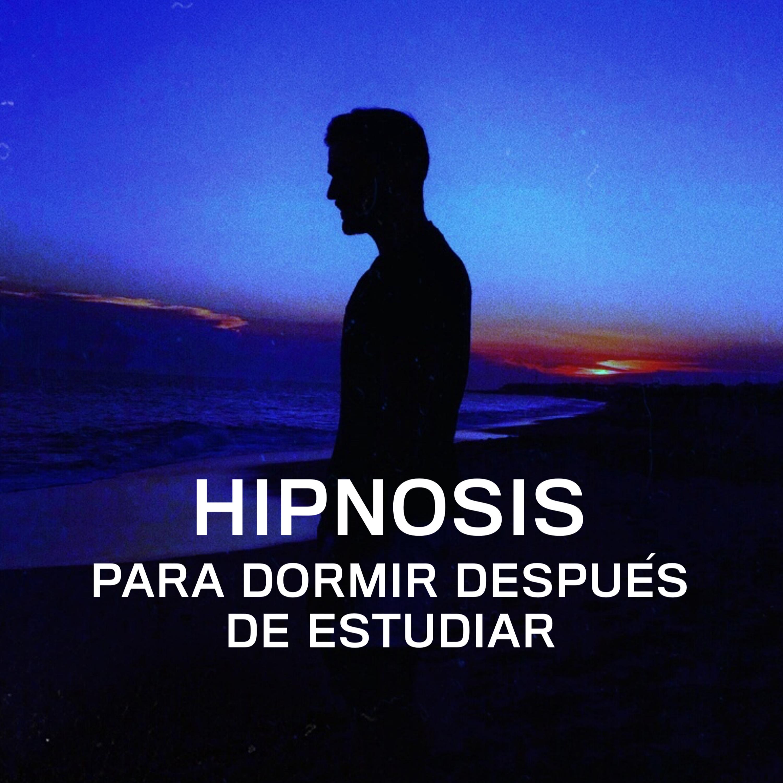 Hipnosis para dormir después de estudiar 📚💤🌙