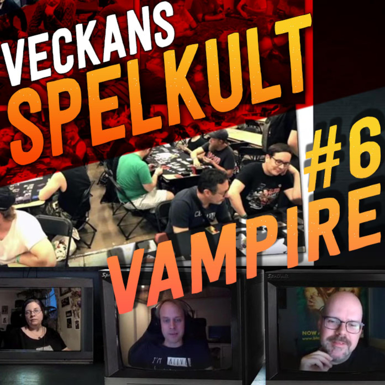 Veckans Spelkult #6 - Vampire!