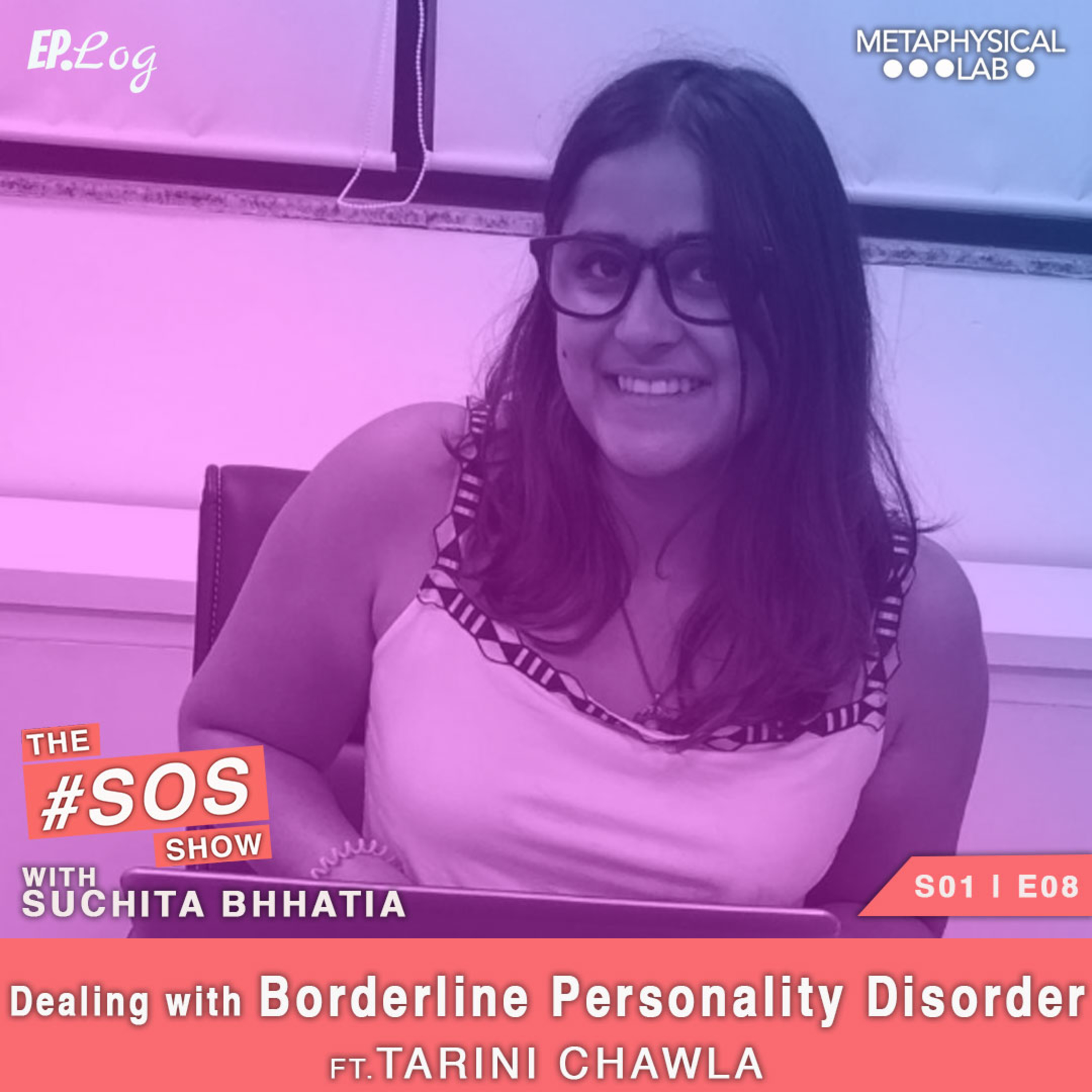Ep8. Dealing With Borderline Personality Disorder ft. Tarini Chawla