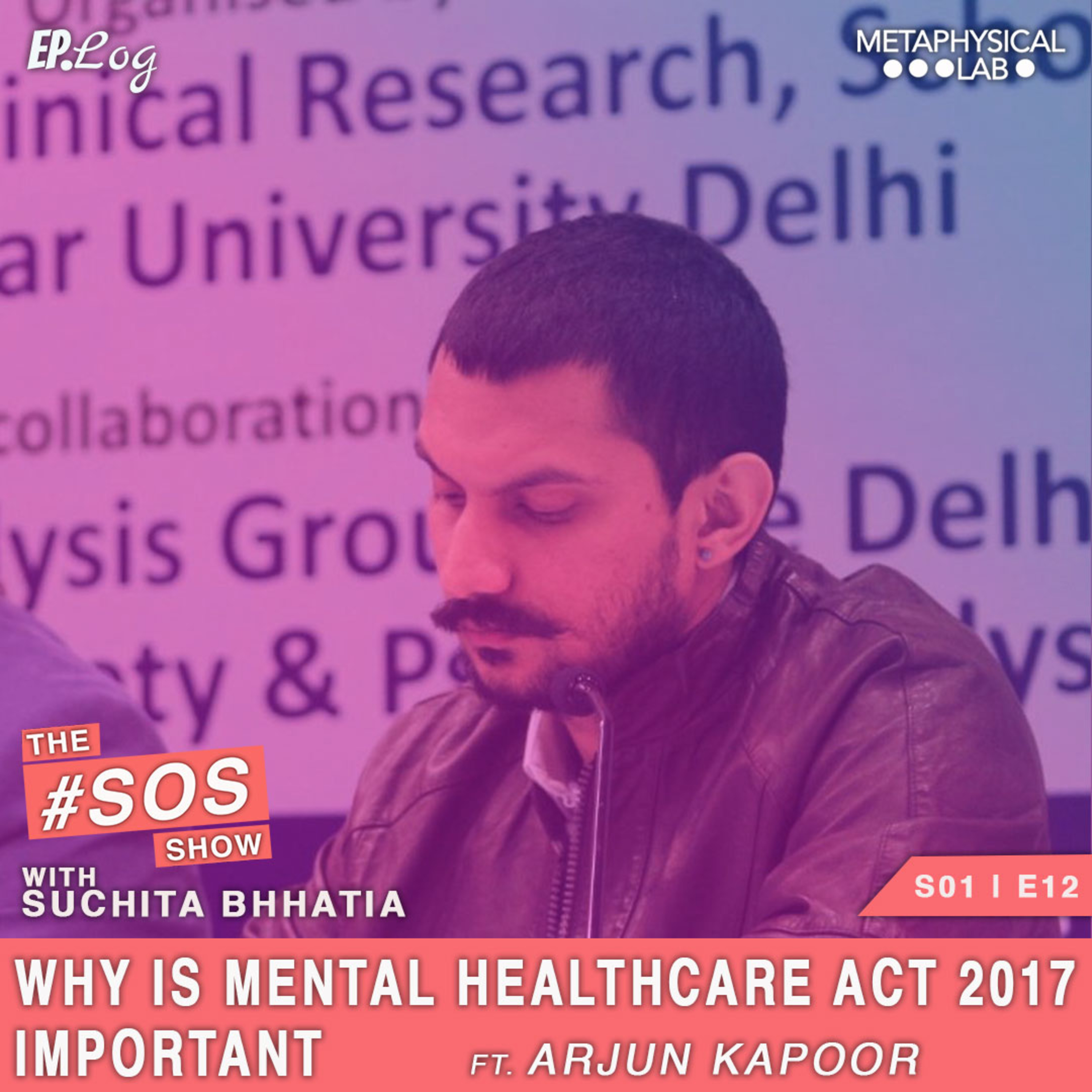 Ep.12 Why is Mental Healthcare Act 2017 So Important ?? ft. Arjun Kapoor, Research Associate at the Centre for Mental Health Law and Policy
