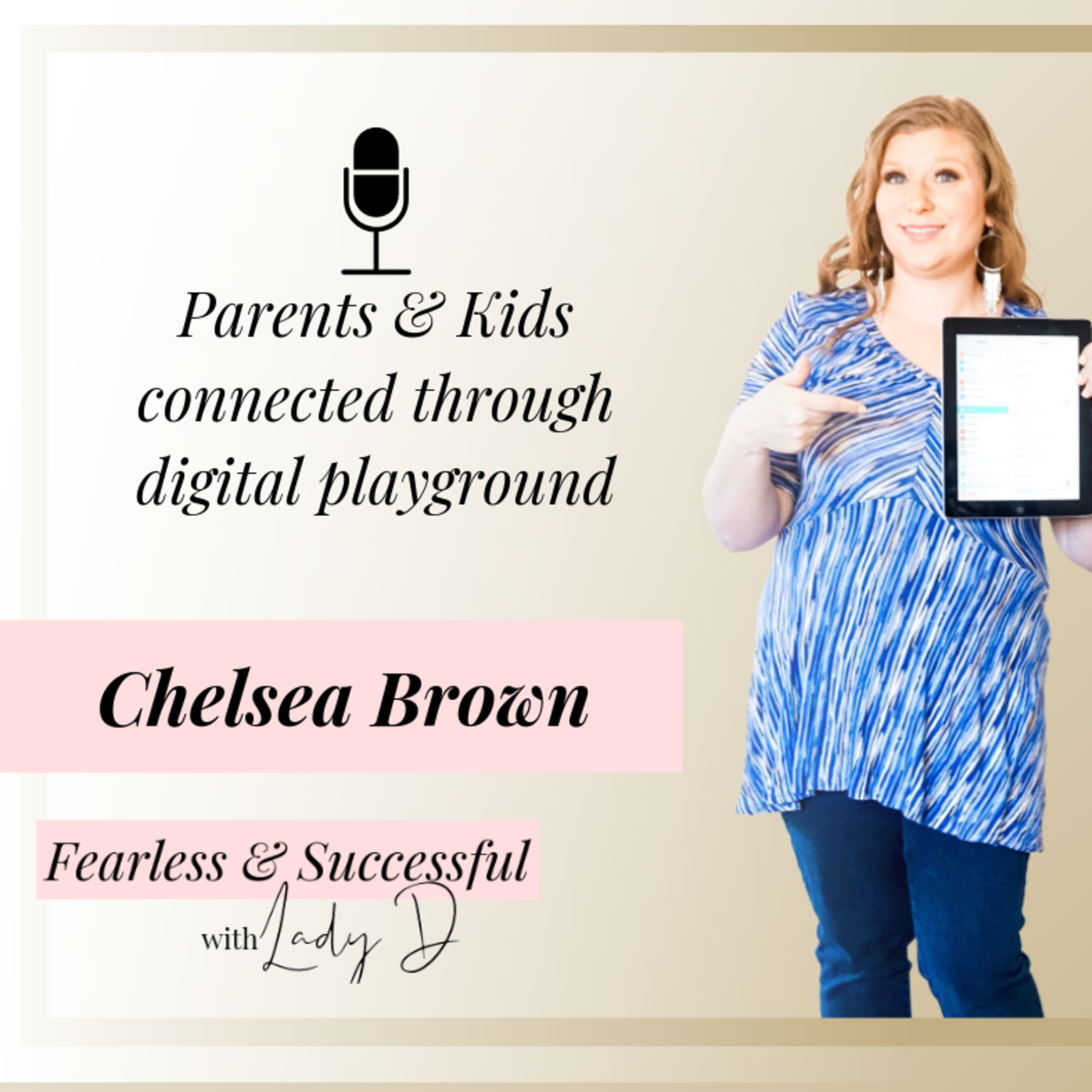 Episode #32: Chelsea Brown - Parents & Kids connected through digital playground
