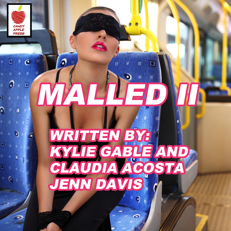 Malled Part 2