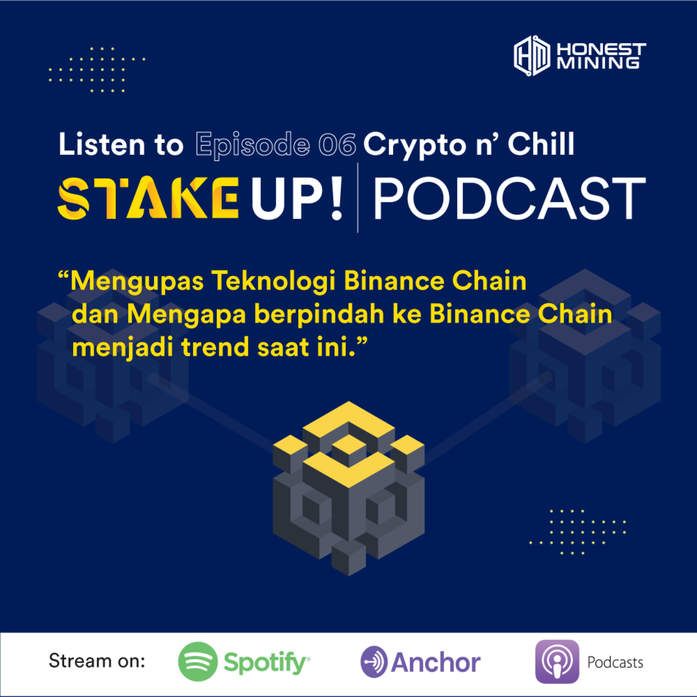 STAKE UP PODCAST!    Episode #6 - Mengupas Teknologi Binance Chain dan Mengapa berpindah ke Binance Chain menjadi trend saat ini
