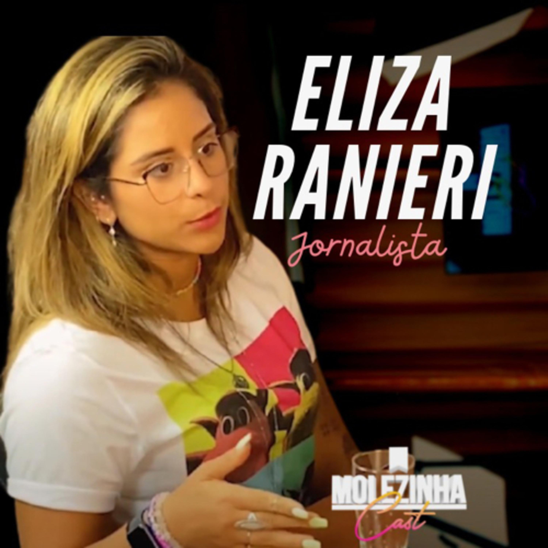 ELIZA RANIERI | MolezinhaCast #01