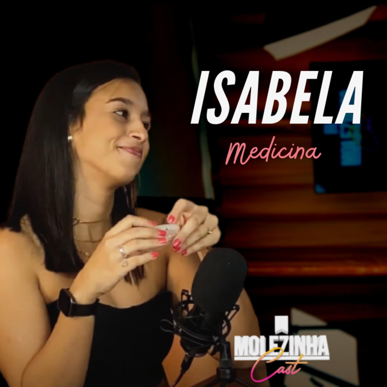 ISABELA | MolezinhaCast #03