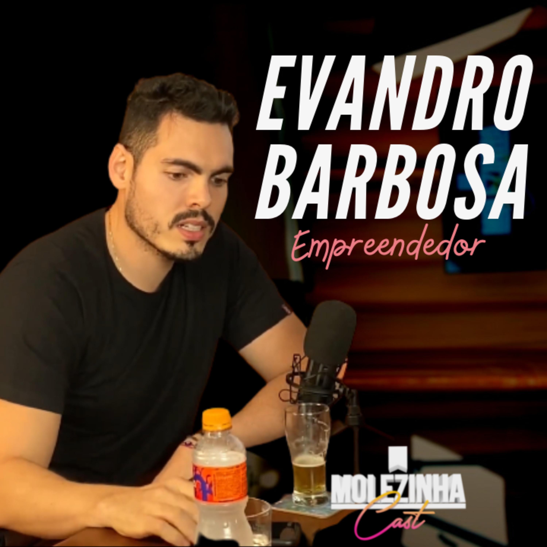 EVANDRO BARBOSA | MolezinhaCast #04