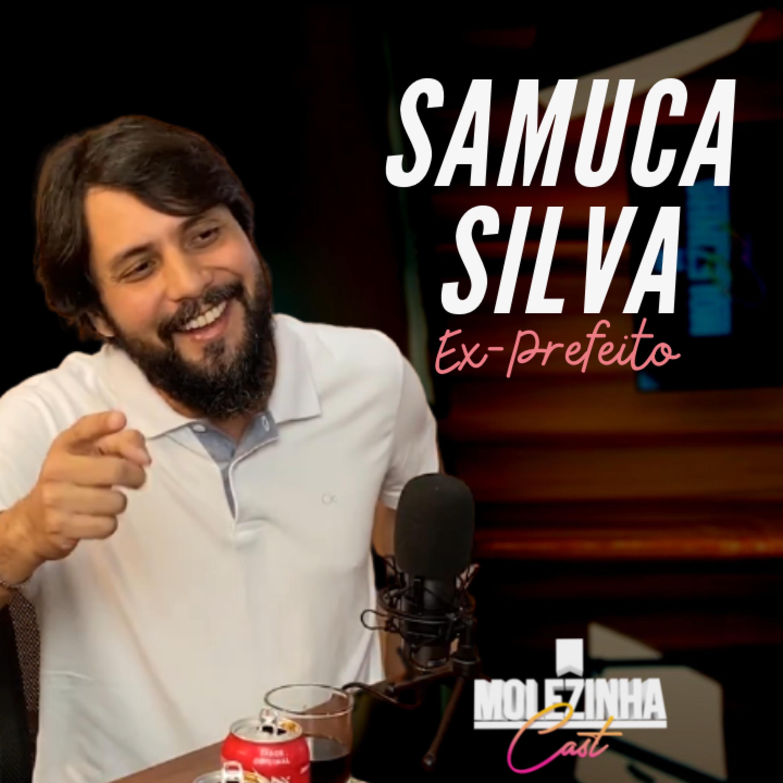 SAMUCA SILVA | MolezinhaCast #05