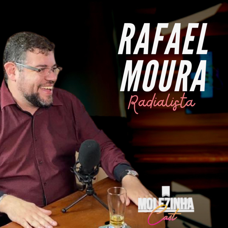 RAFAEL MOURA | MolezinhaCast #07