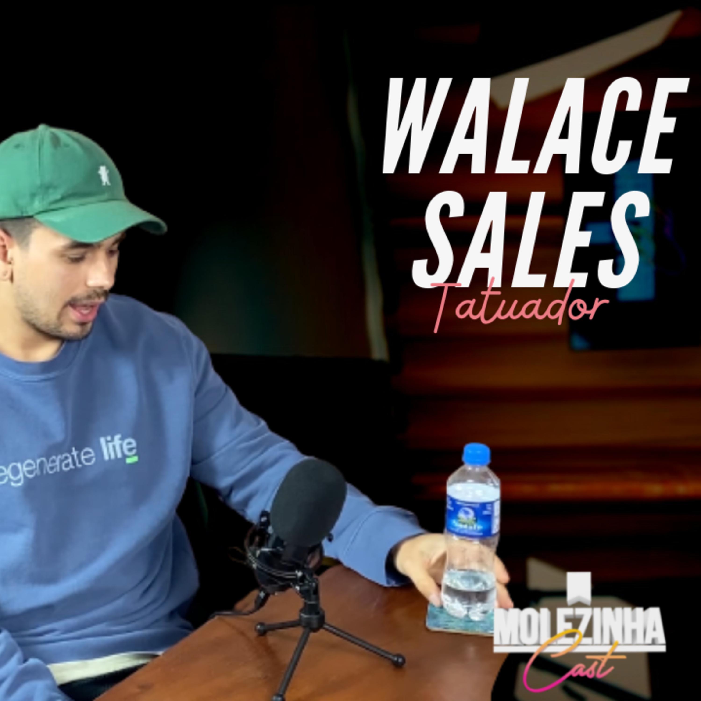 WALACE SALES | MolezinhaCast #10