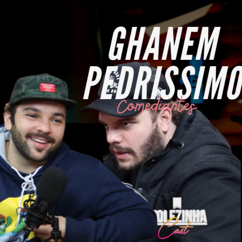 RAPHAEL GHANEM E PEDRO PEDRISSIMO | MolezinhaCast #11