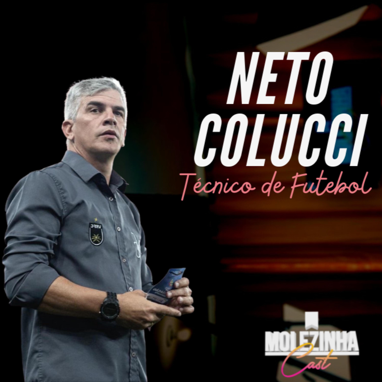 NETO COLUCCI | MolezinhaCast #14