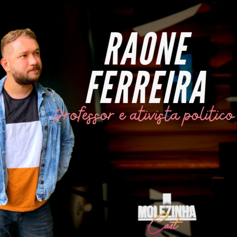 RAONE FERREIRA | MolezinhaCast #17