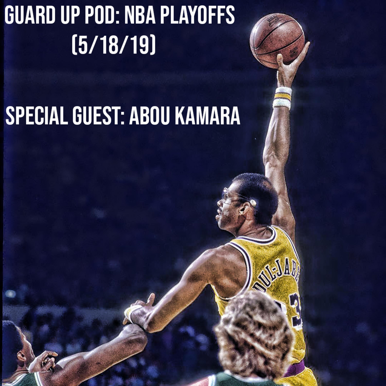 Guard Up Pod | NBA Playoffs | 5/18/19