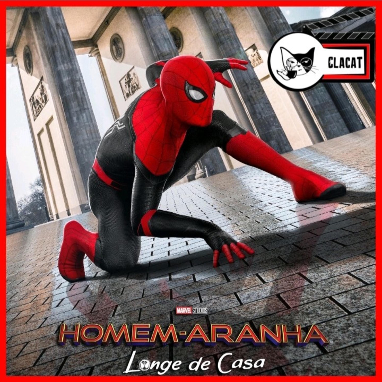 [Clacat 005] Homem-Aranha: Longe de Casa