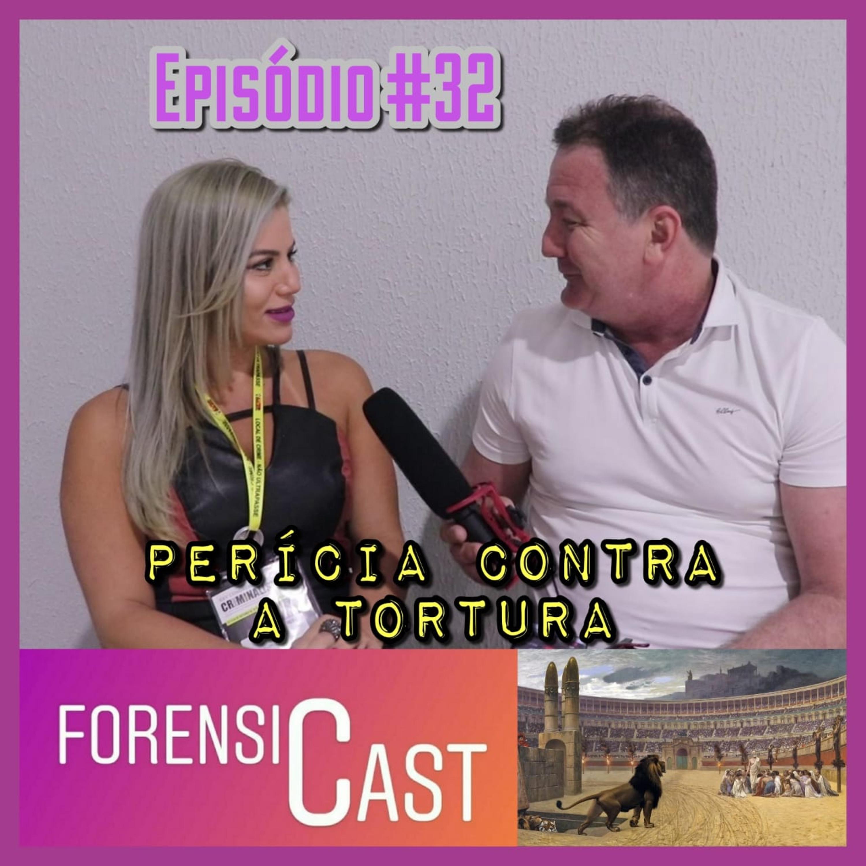ForensiCast S01E32 Prevenção e Combate à Tortura com a Perita Bárbara Coloniese, de SC - Especial # cnc2019 parte 10