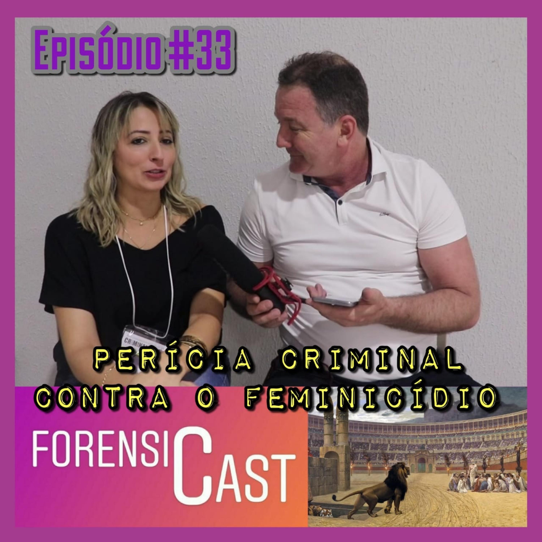 ForensiCast S01E33 Perícia Criminal Contra o Feminicídio com a Perita Gyzele Xavier, de GO - Especial # cnc2019 parte 11