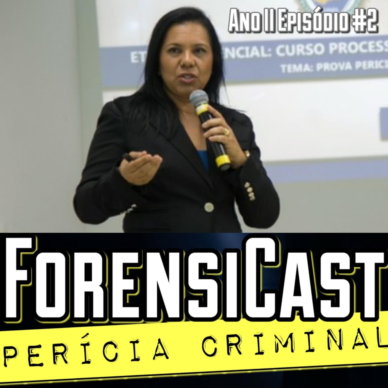 ForensiCast S02E02 O DNA DA ATUAL POLÍCIA CIENTÍFICA DE GOIÁS com a Dra. Rejane da Silva Sena Barcelos, Superintendente de Polícia Técnico-Científica 2011-2019