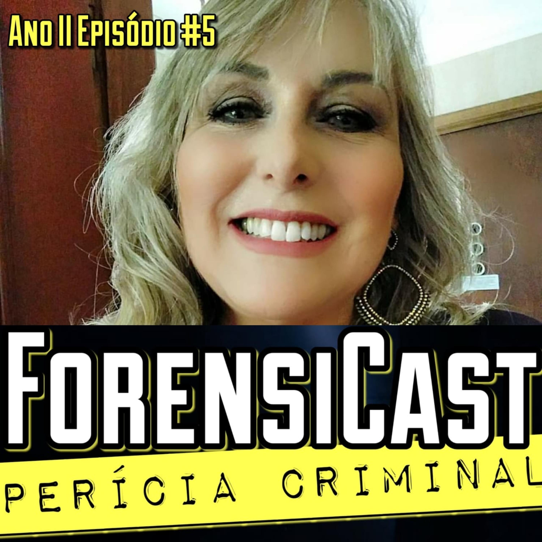 ForensiCast S02E05 OS GRANDES CASOS DA PERITA CRIMINAL ROSÂNGELA MONTEIRO