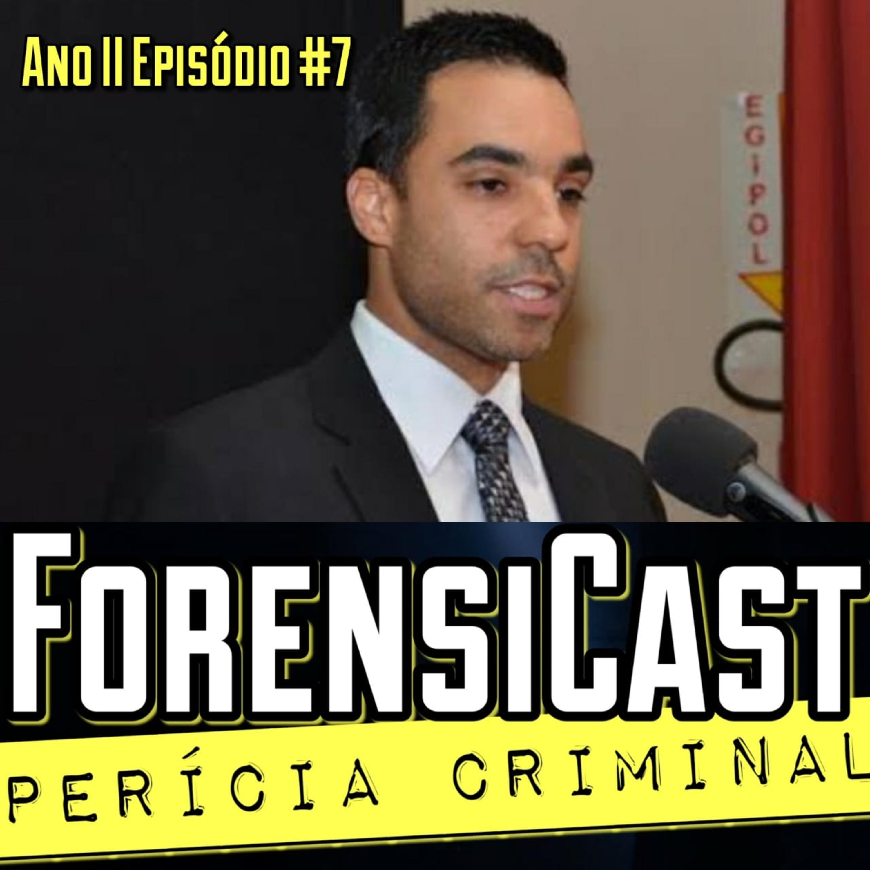 ForensiCast S02E07 A PERÍCIA NO TRIBUNAL DO JÚRI com o Promotor de Justiça Rafael Russomano Gonçalves, do RS