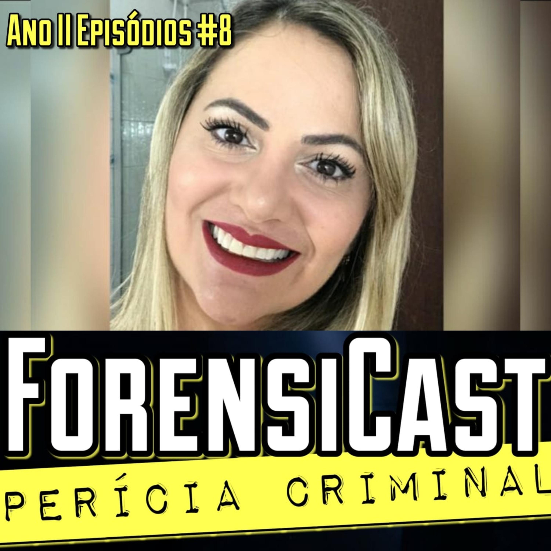 ForensiCast S02E08 UMA VETERINÁRIA NA PERÍCIA CRIMINAL com a Perita Criminal Flávia Armani, de MG