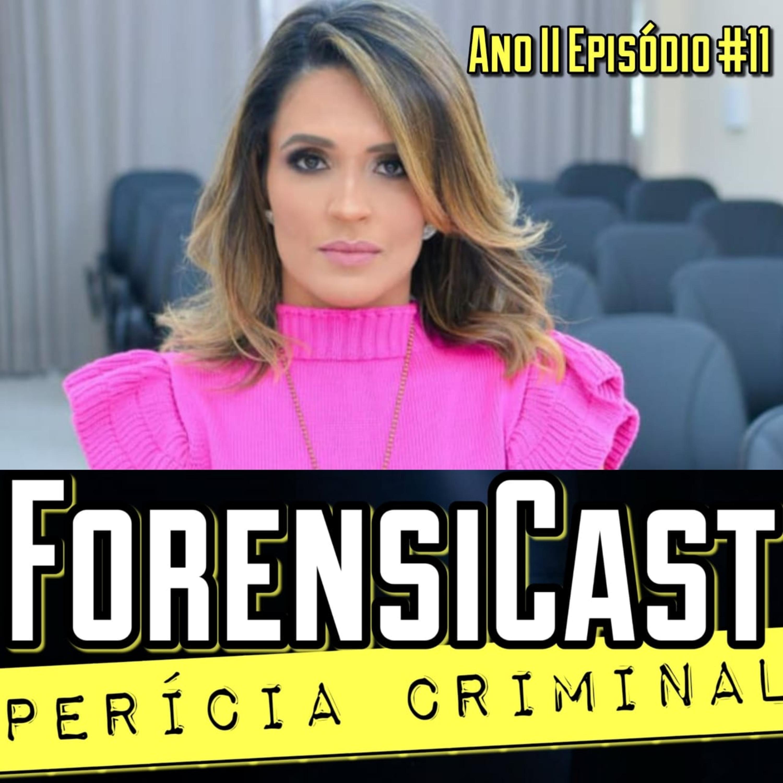 ForensiCast S02E11 GENÉTICA FORENSE: DO CONCURSO À INFLUÊNCIA DIGITAL com a Perita Criminal Mabel Proence, de TO