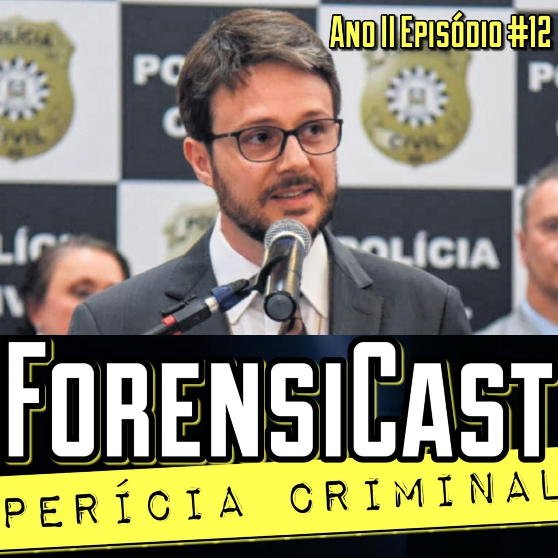 ForensiCast S02E12 INTEGRAÇÃO PERÍCIA CRIMINAL E POLÍCIA CIVIL com o Delegado de Polícia Rodrigo Bozzetto, do RS