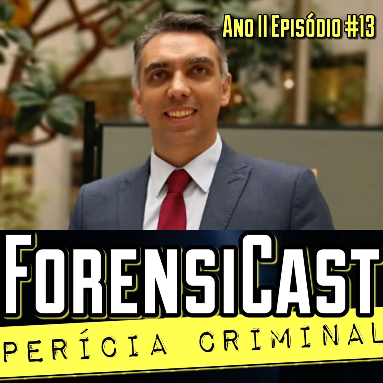 ForensiCast S02E13 GESTÃO NA PERÍCIA CRIMINAL FEDERAL com o Perito Criminal Federal Luiz Spricigo