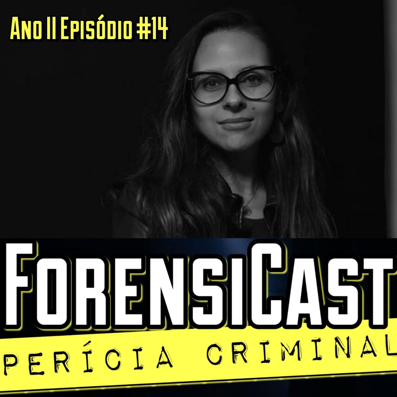 ForensiCast S02E14 PSICOLOGIA FORENSE com a Perita Criminal Adriana Miele, do RS
