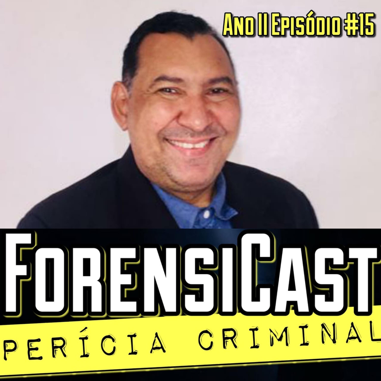 ForensiCast S02E15 A PERÍCIA EM LOCAIS DE MORTE VIOLENTA com o Perito Paulo Vale, do RN