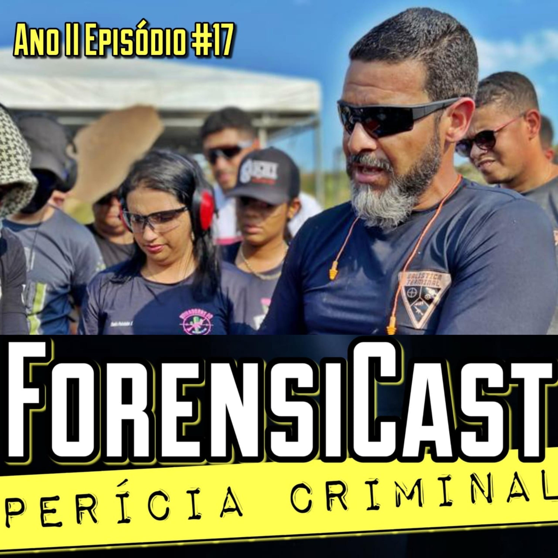ForensiCast S02E17 BALÍSTICA TERMINAL E EXPLOSIVOS com o Perito Criminal Barros, de MG
