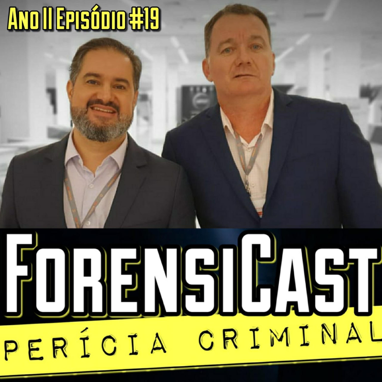 ForensiCast S02E19 ASSESSORAMENTO PERICIAL com os Peritos Eduardo Lima Silva e Cleber Muller, do RS