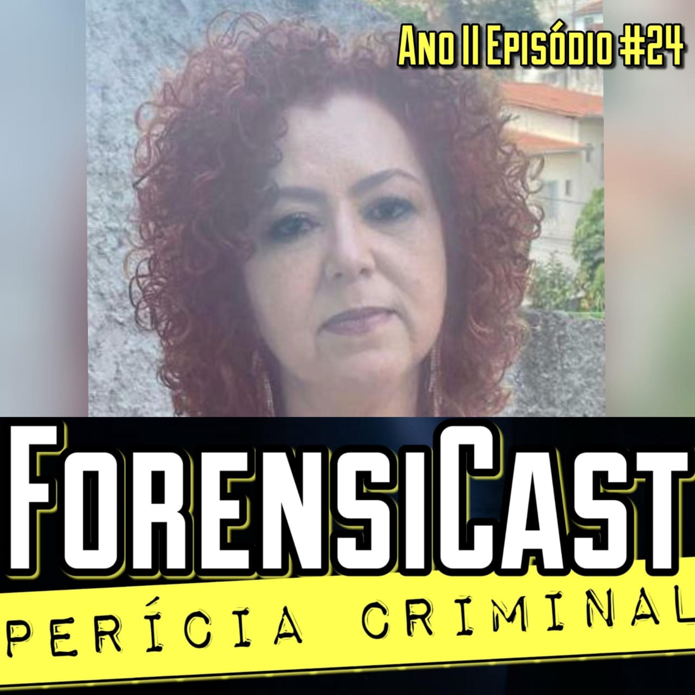 ForensiCast S02E24 PAPILOSCOPIA NA ELUCIDAÇÃO DE CRIMES com a Perita Criminal Adriana Karime, de MG