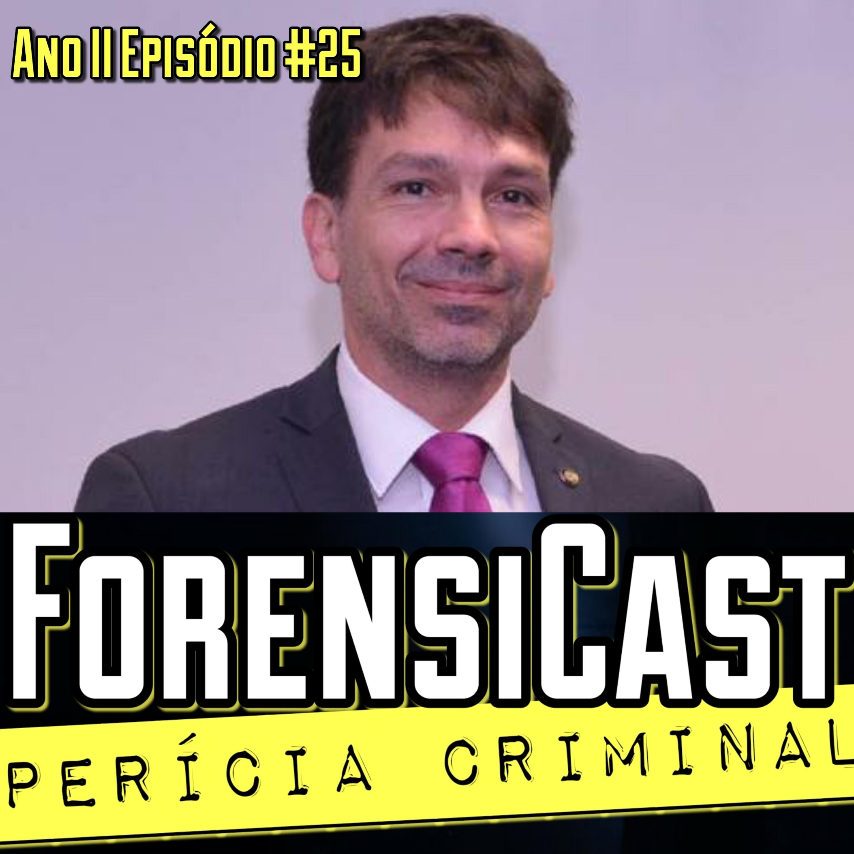 ForensiCast S02E25 CIÊNCIAS FORENSES NO BRASIL com o Presidente da ABCF João Carlos Ambrósio - Episódio Final da Segunda Temporada
